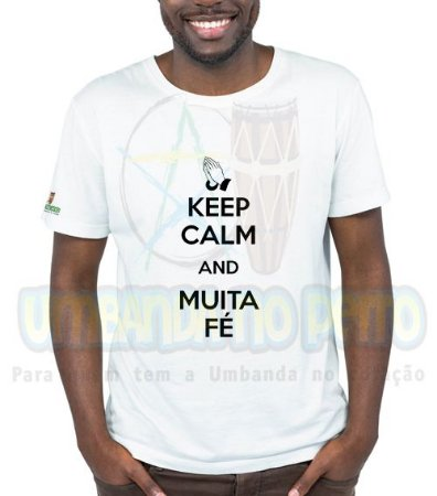 Camiseta Keep Calm and Muita Fé