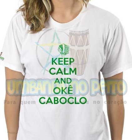 Camiseta Keep Calm and Okê Caboclo