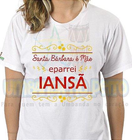 Camiseta Santa Bárbara é Mãe