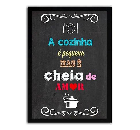 Poster com Moldura - Frase A Cozinha É Pequena Mais É Cheia De Amor