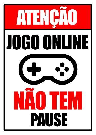 Placa MDF - Atenção Jogo Online Não Tem Pause