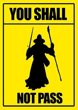 Placa MDF - You Shall Not Pass