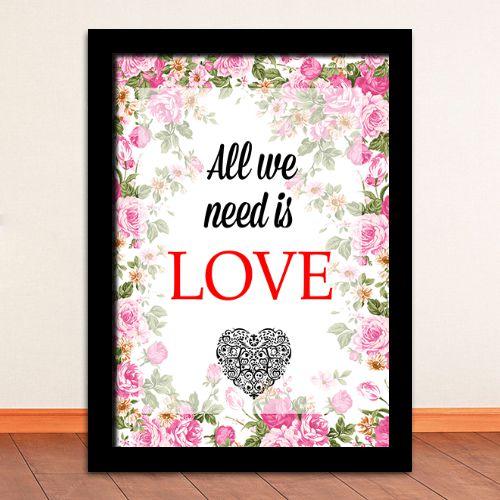 Poster com Moldura - All We Need Is Love