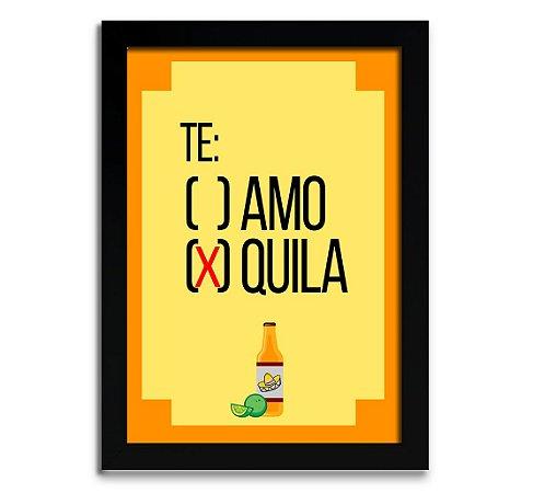 Poster com Moldura - Te: Amo, (x) Tequila!