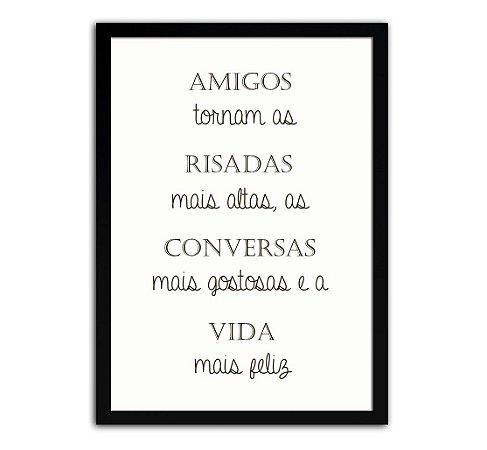 Poster com Moldura - Frase Amigos Tornam A Vida Mais Feliz