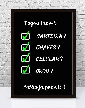 Poster com Moldura - Frase Lembrete Pegou Tudo?