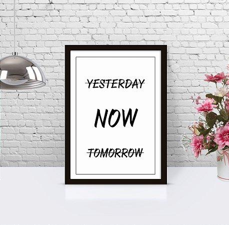 Poster com Moldura - Frase Now