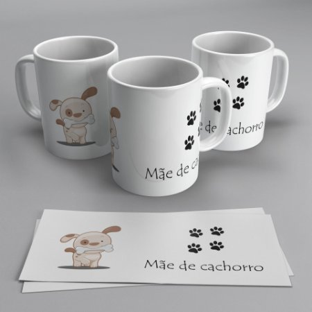 Caneca - Mãe De Cachorro Presente Dia Das Mães