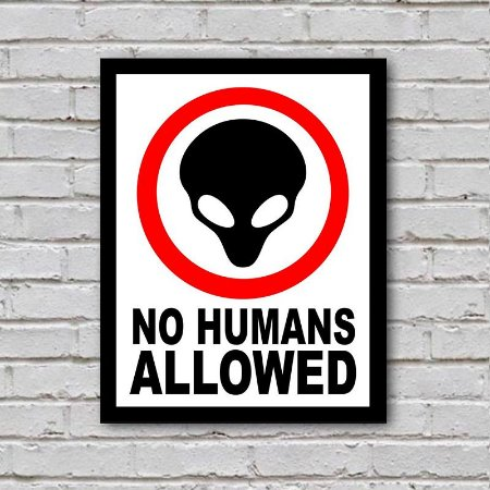 Placa de Parede Decorativa: No Humans Allowed - ShopB