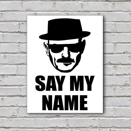 Placa de Parede Decorativa: Say My Name - ShopB