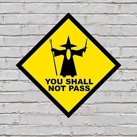 Placa de Parede Decorativa: You Shall Not Pass - ShopB