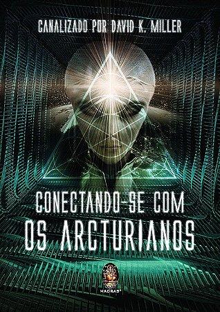 CONECTANDO SE COM OS ARCTURIANOS - MADRAS