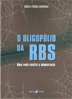 O Oligopólio da RBS-Uma Rede Contra Democracia