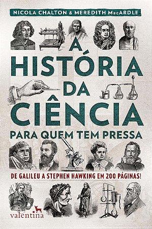 História da Ciência para Quem tem Pressa