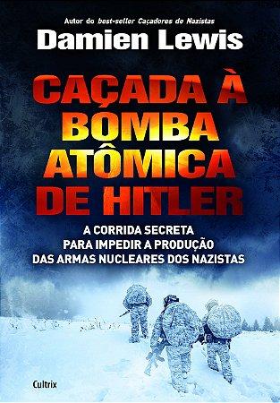Caçada à Bomba Atômica de Hitler