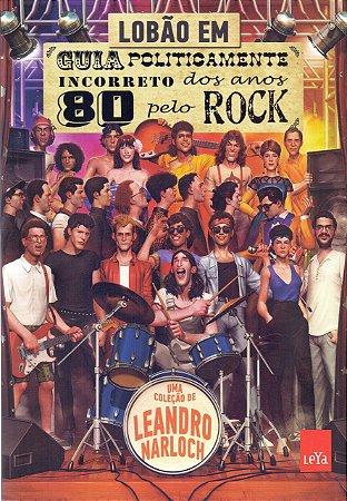 Guia Incorreto dos Anos 80 pelo Rock