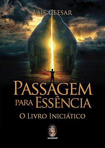 Passagem para Essência-O Livro Iniciátivo