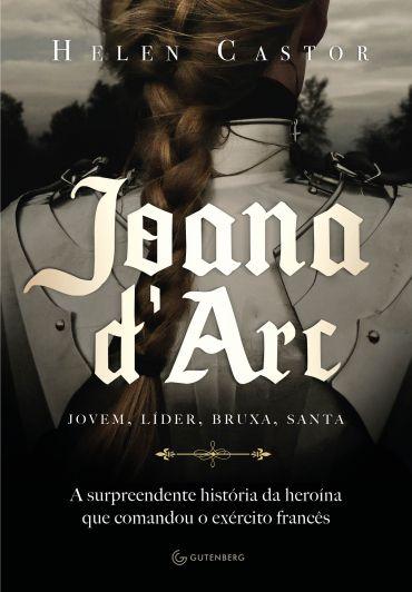Joana d' Arc-Jovem, Líder, Bruxa, Santa