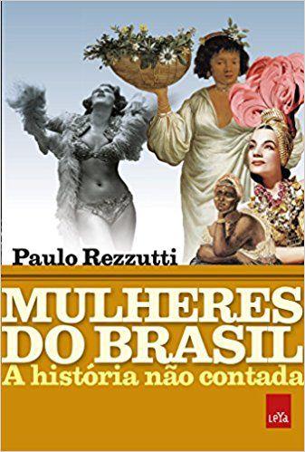 Mulheres do Brasil-A História não Contada