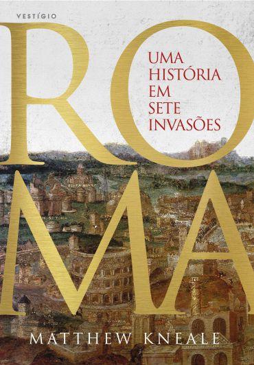 Roma-Uma História em Sete Invasões
