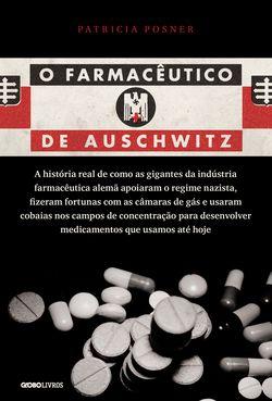 O FARMACÊUTICO DE AUSCHWIITZ