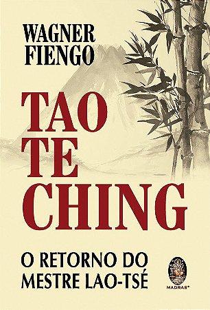 TAO TE CHING-RETORNO DO MESTRE LAO-TSÉ