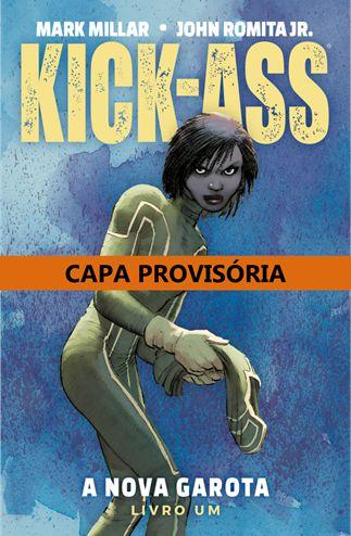 KICK-ASS: A NOVA GAROTA - LIVRO UM