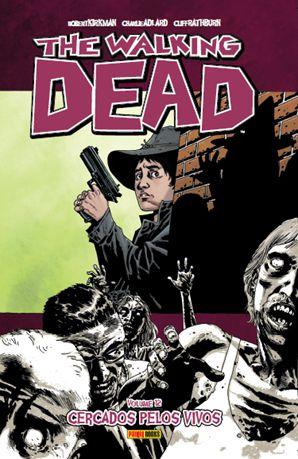 THE WALKING DEAD: CERCADOS PELOS VIVOS - VOL. 12.