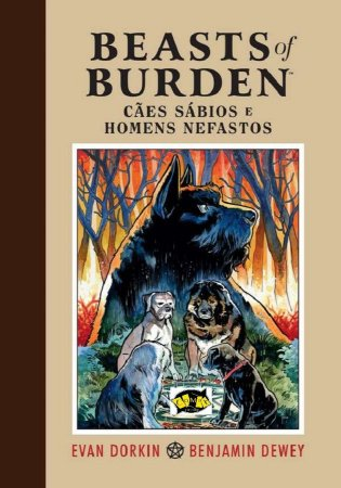Beasts of Burden. Cães Sábios e Homens Nefastos (exclusividade nossa)