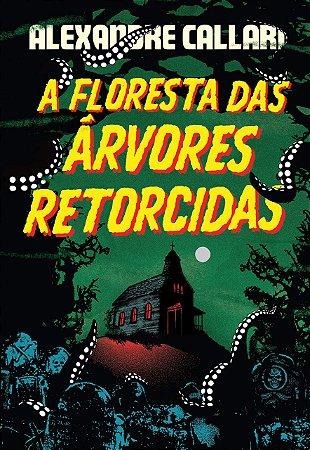 A FLORESTA DAS ARVORES RETORCIDAS
