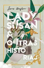 Lady susan e outras historias - jane austen