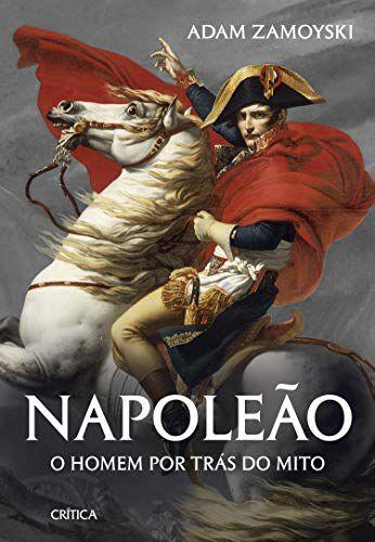 Napoleao o homem por trás do mito