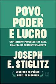 Povo,Poder e Lucro - Capitalismo Progressista para uma era de Descontentamento