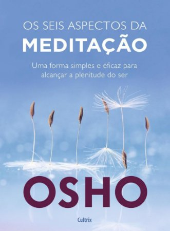 SEIS ASPECTOS DA MEDITACAO, OS - CULTRIX