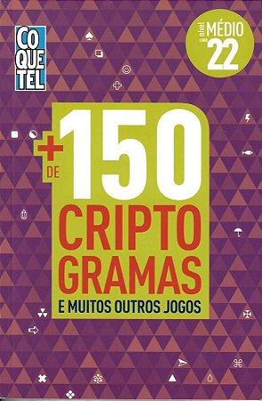 MAIS DE 150 CRIPTOGRAMAS - NIVEL MEDIO - LIVRO 22 - COQUETEL