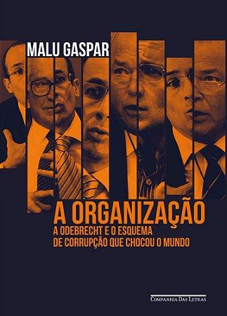ORGANIZAÇAO, A - CIA DAS LETRAS
