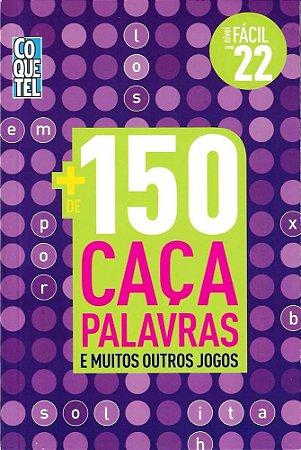 MAIS DE 150 CACA PALAVRAS - NIVEL FACIL - LIVRO 22 - COQUETEL