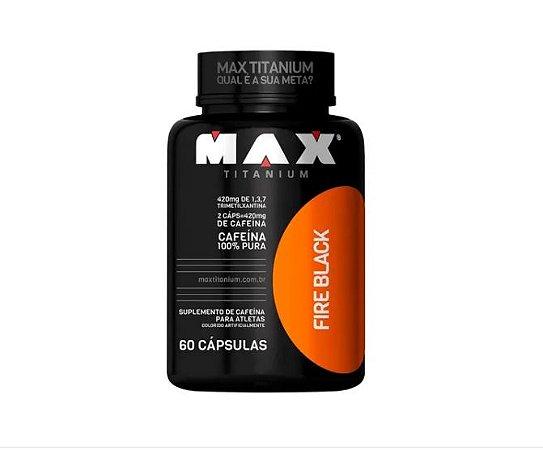 Fire Black (60 Cápsulas) 400 mg Cafeían Pura - Max Titanium