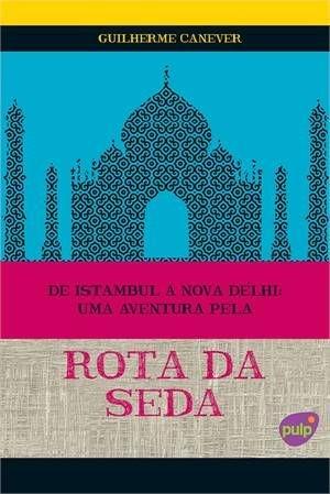 Livro De Stambul a Nova Délhi - Uma Aventura pela Rota da Seda