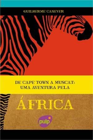 Livro De Cape Town a Muscat - Uma Aventura pela África