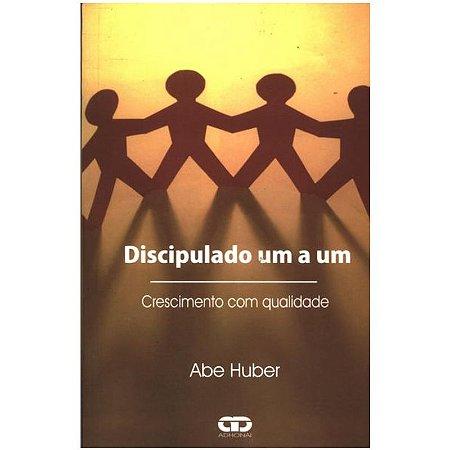 Livro Discipulado Um A Um - Abe Huber