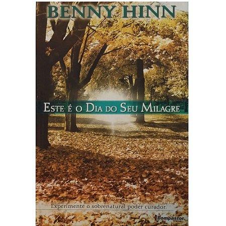 Livro Este é o Dia do seu Milagre - Benny Hinn - Usado