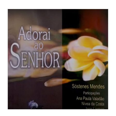 CD ADORAI AO SENHOR - SÓSTENES MENDES