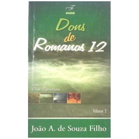Livro Dons de Romanos 12 - Volume 2 - João A. de Souza Filho