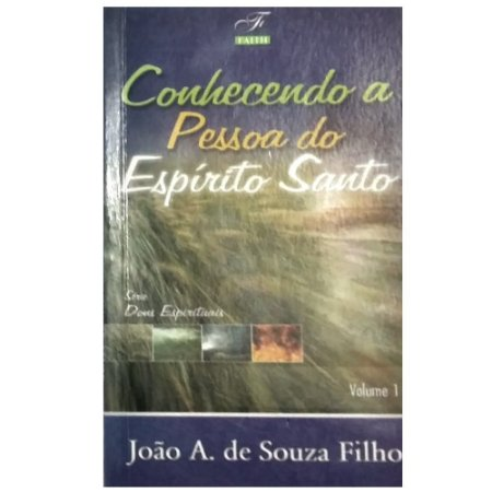 Livro Conhecendo a Pessoa do Espírito Santo - João A. de Souza Filho