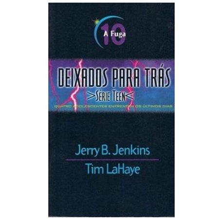 Livro Deixados para Trás Teen - Vol. 10 - A Fuga - Jerry B. Jenkins e Tim LaHaye