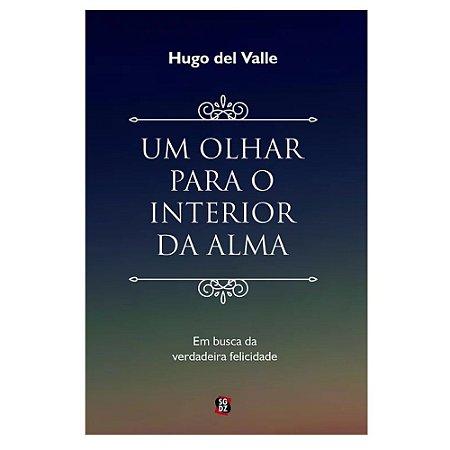 LIVRO UM OLHAR PARA O INTERIOR DA ALMA - HUGO DEL VALLE