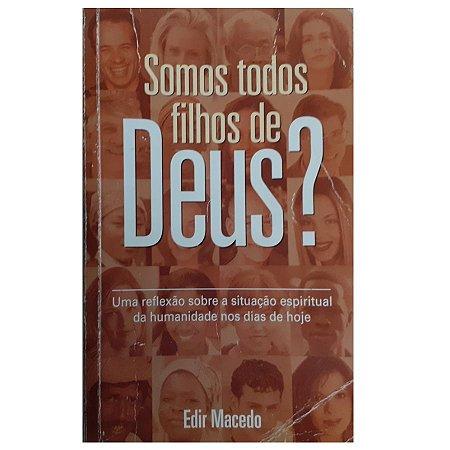 LIVRO SOMOS TODOS FILHOS DE DEUS ? - Edir Macedo
