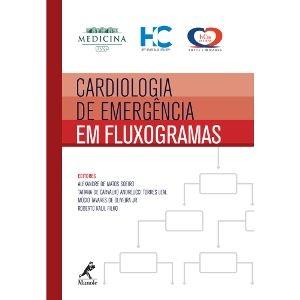 CARDIOLOGIA DE EMERGÊNCIA EM FLUXOGRAMAS - 1ª EDIÇÃO