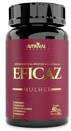 Eficaz Mulher - Estimulante - 60 Cápsulas -Nutrivale
